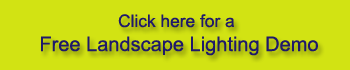 Click for a Free Landscape Lighting Demo